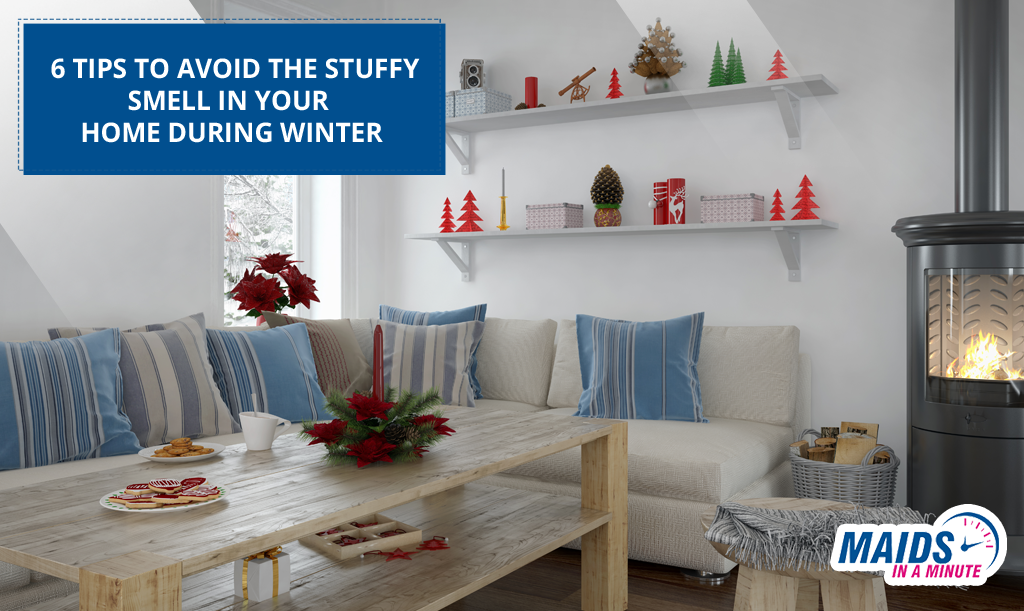 6 Tips To Avoid The Stuffy Smell In Your Home During Winter