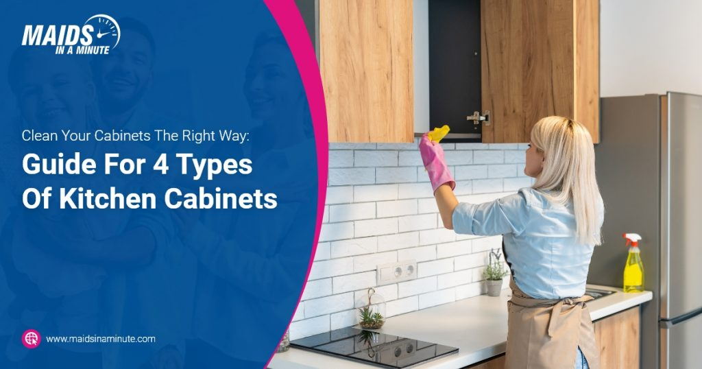 Maids in a minute - Clean Your Cabinets The Right Way Guide For 4 Types Of Kitchen Cabinets